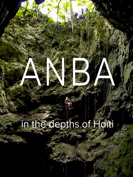 Anba dans les profondeurs d Haiti, Vladimir Cellier, Coprod. Baraka, Olivier Testa, festival explorimages nice film nature et aventure