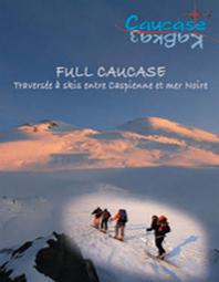 FULL CAUCASE, Jean Thomas Renaud et Franck Sanson, Grande Traversée des Alpes à Skis, festival explorimages nice film nature et aventure